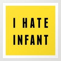 I Hate Infant Art Print