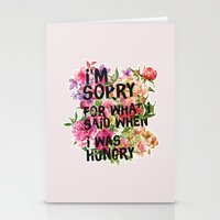 I'm Sorry For What I Said When I Was Hungry. Stationery Cards