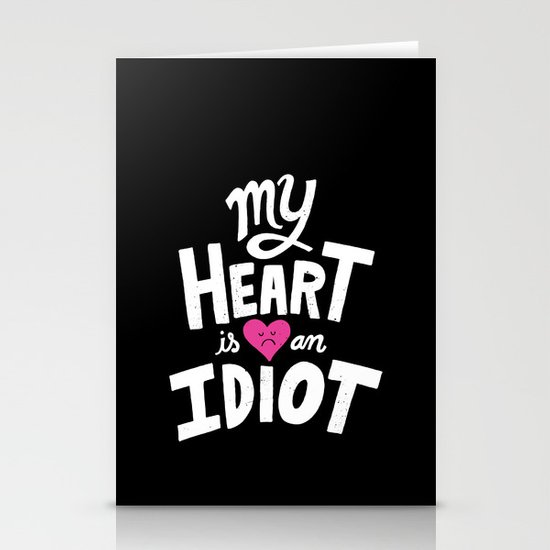My Heart Is An Idiot Stationery Card