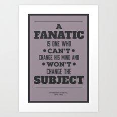 Fanatic Art Print