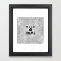 You Are Home Framed Art Print