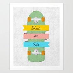 Skate or Die. Art Print