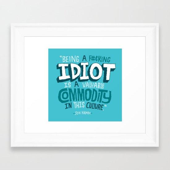 Idiot Commodity Framed Art Print