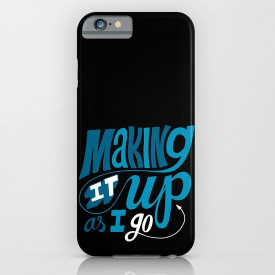 Making It Up As I Go iPhone & iPod Case