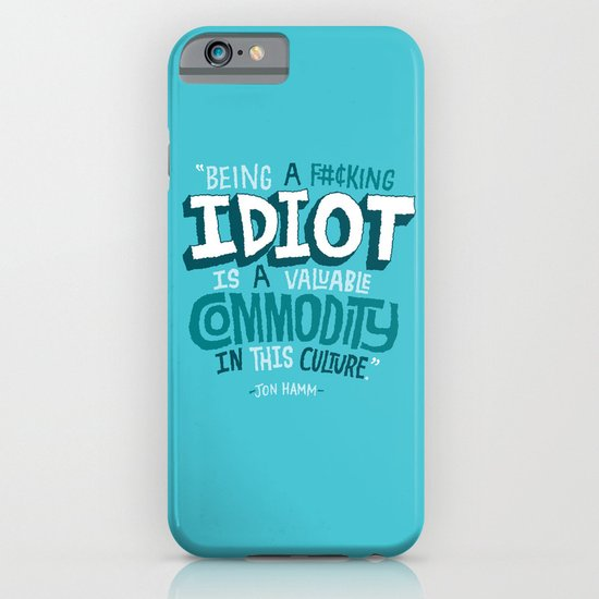 Idiot Commodity iPhone & iPod Case