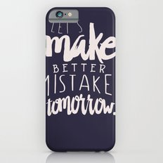 Let's make better mistakes tomorrow - motivation - quote - happiness - inspiration -  iPhone 6s Slim Case