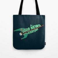 Good News Everyone Tote Bag