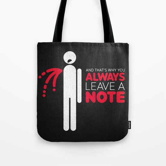 And that's why you always leave a note.  Tote Bag