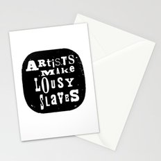 Artists Make Lousy Slaves Stationery Cards