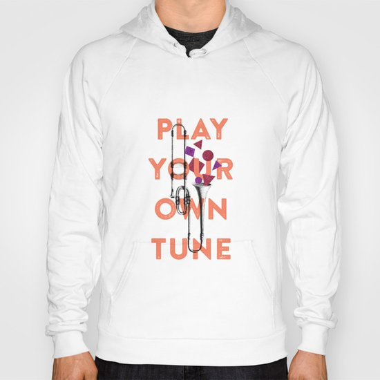 Play you own tune Hoody