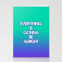 Everything Is Gonna Be A… Stationery Cards