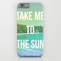 Take Me To The Sun iPhone 6 Slim Case
