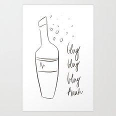 Glug Glug Glug Aah ! Art Print