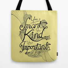 Smart. Kind. Important. (yellow) Tote Bag