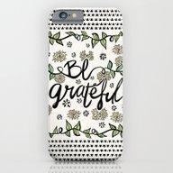 Be Grateful iPhone 6 Slim Case