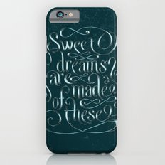 Sweet Dreams Are Made Of These Slim Case iPhone 6s