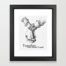 Together, we won't sink Framed Art Print