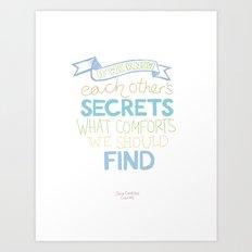 Each other's secrets Art Print