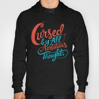 Cursed By All Ambitious … Hoody