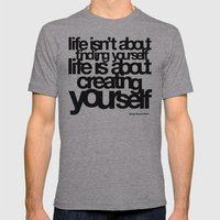 life isn't about finding yourself life is about creating yourself Mens Fitted Tee Athletic Grey SMALL