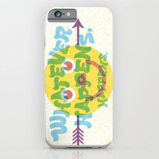 Whatever Happens, Happens. iPhone & iPod Case