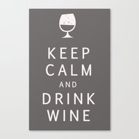 Keep Calm And Drink Wine Canvas Print