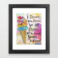 I Dream, You Dream. Candy Sweet Edition  Framed Art Print