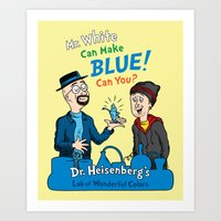 Mr. White Can Make Blue! Art Print