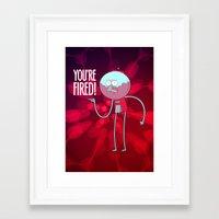 You're Fired Framed Art Print