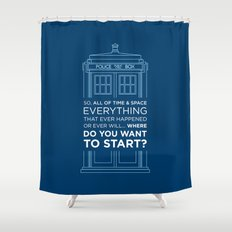 Doctor Who - TARDIS Where Do You Want to Start Shower Curtain
