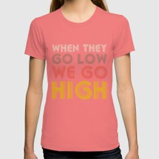 When They Go Low We Go High Womens Fitted Tee Pomegranate SMALL