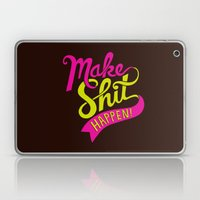 Make Shit Happen Laptop & iPad Skin