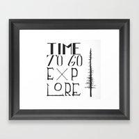 Time To Go Explore Framed Art Print