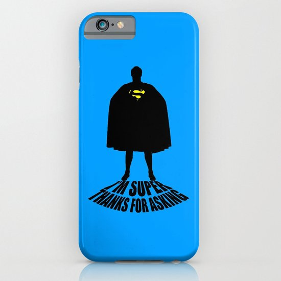 I'm Super, Thanks for Asking! iPhone & iPod Case
