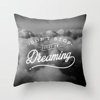 Don't Stop Dreaming Throw Pillow