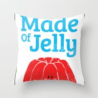 Made Of Jelly Throw Pillow