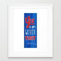 YES, I Am Worth That! An… Framed Art Print