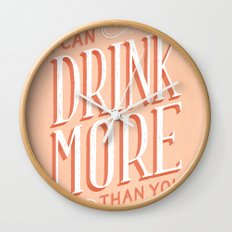 I Can Drink More Than You Wall Clock