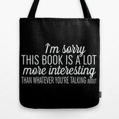 Sorry, This Book is Much More Interesting - Black Tote Bag