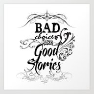 Art Print featuring Bad Choices... by Studio|19