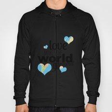 Love Makes the World Go Round Hoody