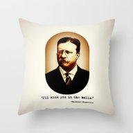 Theodore Roosevelt  |  I… Throw Pillow