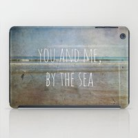 You And Me, By The Sea iPad Case