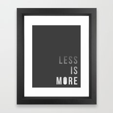 LESS IS MORE Framed Art Print