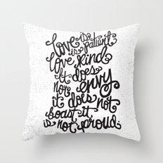 LOVE IS PATIENT... Throw Pillow