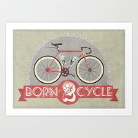 Born To Cycle Art Print