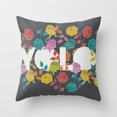 //  YOU ONLY LIVE ONCE  Throw Pillow