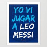 YO VI JUGAR A LEO MESSI (ARG) Art Print