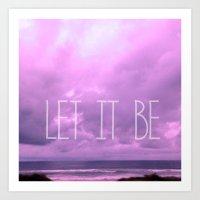 Let It Be! Art Print