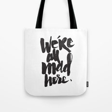 ...MAD HERE Tote Bag